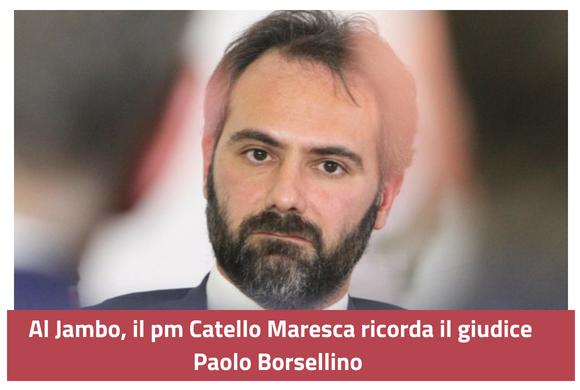 Al Jambo, il pm Catello Maresca ricorda il giudice Paolo Borsellino