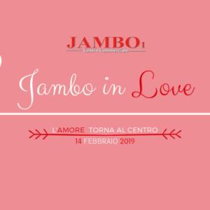 Jambo in Love – 14 febbraio 2019