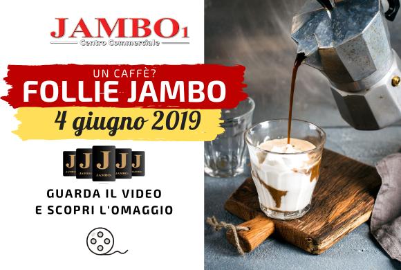 Lo gradite un CAFFE'? – Follie Jambo – 6 Giugno 2019